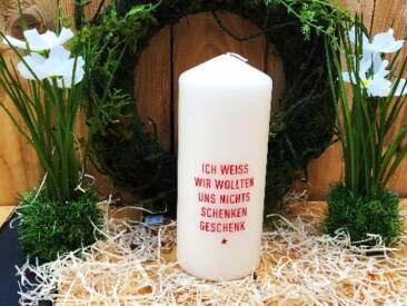 """Große Kerze mit der Botschaft """"Ich weiß wir wollten uns nichts schenken Geschenk"""". Eine tolle Geschenkidee für jede Gelegenheit."""